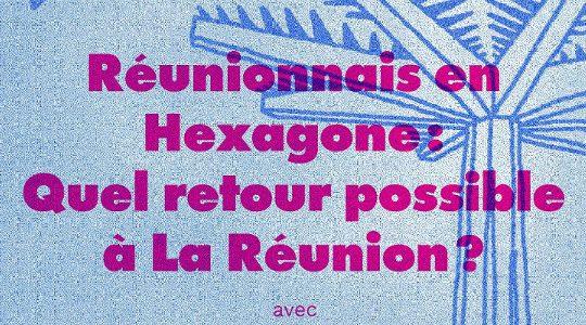 [AGENDA] 17/03/2018, Paris, Conférence-débat : Réunionnais en Hexagone : quel retour possible à la Réunion ?